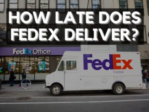 how late will fedex deliver